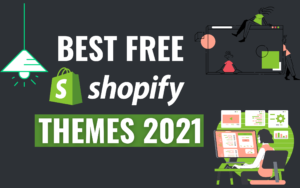 List of Best Free Shopify Themes 2021