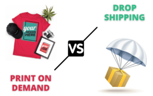 Print on Demand or Dropshipping - which one to choose?