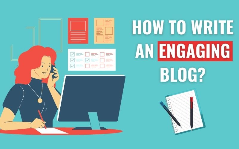 How to Write An Engaging Blog?