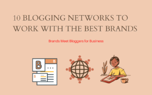 10 Blogging Networks to work with the Best Brands